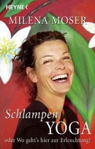 Milena Moser Schlampenyoga © Heyne