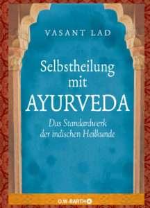 Vasant Lad Selbstheilung mit Ayurveda © O. W. Barth