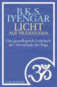 B. K. S. Iyengar Licht auf Pranayama © O. W. Barth