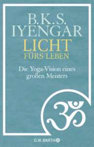 "B. K. S. Iyengar ""Licht fürs Leben"" © O. W. Barth"