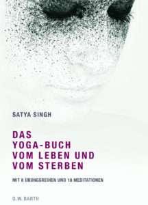 Buch vom Leben und Sterben Satya Singh © O. W. Barth