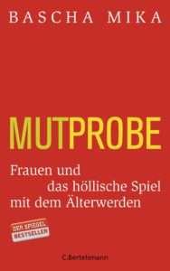 """""""Mutprobe"""" von Bascha Mika © C. Bertelsmann"""