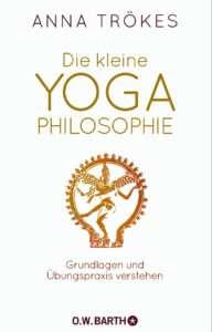 "Anna Trökes ""Die kleine Yoga Philosophie"" © O. W. Barth"