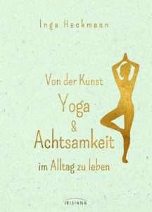 Heckmann Von der Kunst Yoga zu leben © Irisiana