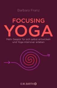 """""""Focusing Yoga"""" Barbara Franz © O. W. Barth"""