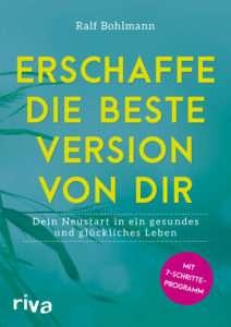"""""""Erschaffe die beste Version von Dir"""" von Ralf Bohlmann © riva"""