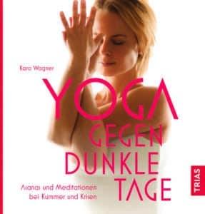 """""""Yoga gegen dunkle Tage"""" von Karo Wagner © Trias/Thieme"""
