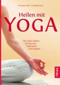 """""""Heilen mit Yoga"""" von Wolff & Starck © Trias/Thieme"""