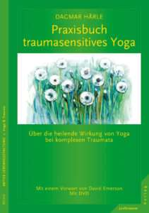 """Praxisbuch traumasensitives Yoga"" von Dagmar Haerle © Junfermann"