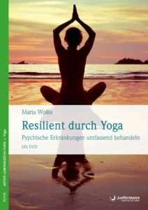 """""""Resilient durch Yoga"""" von Maria Wolke © Junfermann"""