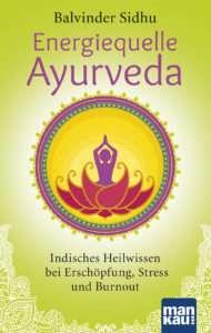 """""""Energiequelle Ayurveda"""" von Balvinder Sidhu © mankau"""