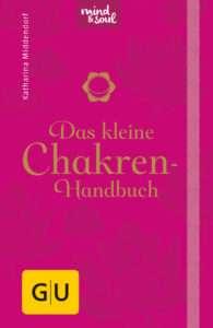 """""""Das kleine Chakren-Handbuch"""" Katharina Middendorf © GU.indd"""