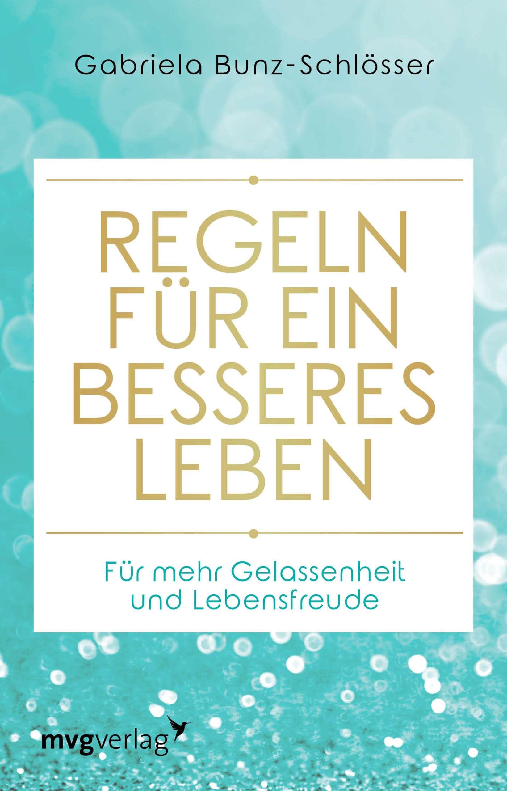 """""""Regeln für ein besseres von Leben"""" von Gabriela Bunz-Schlösser © riva"""
