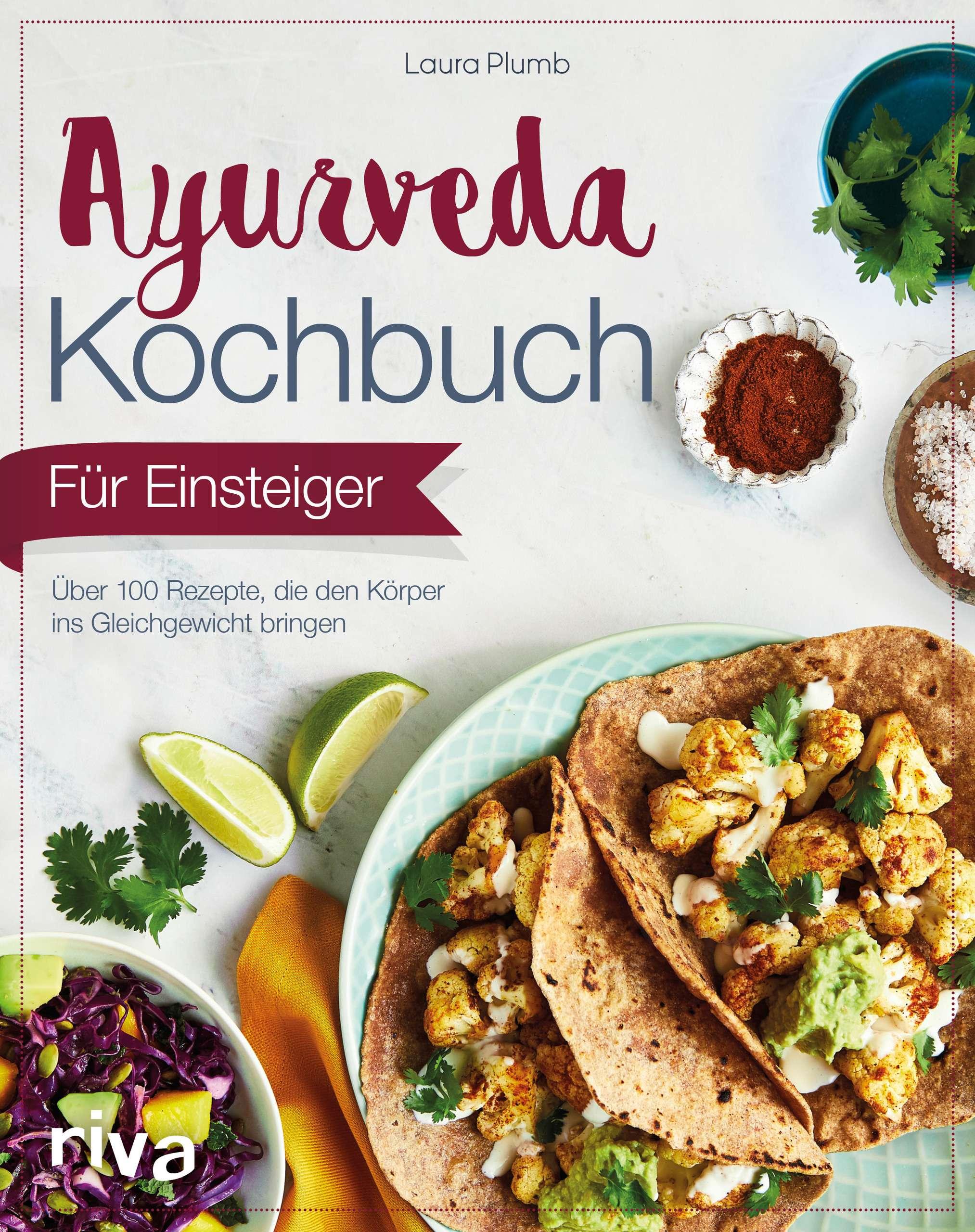 """""""Ayurveda Kochbuch für Einsteiger"""" von Laura Plumb © riva"""