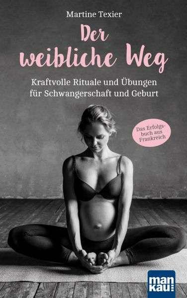 """""""Der weibliche Weg"""" von Martine Texier © mankau"""