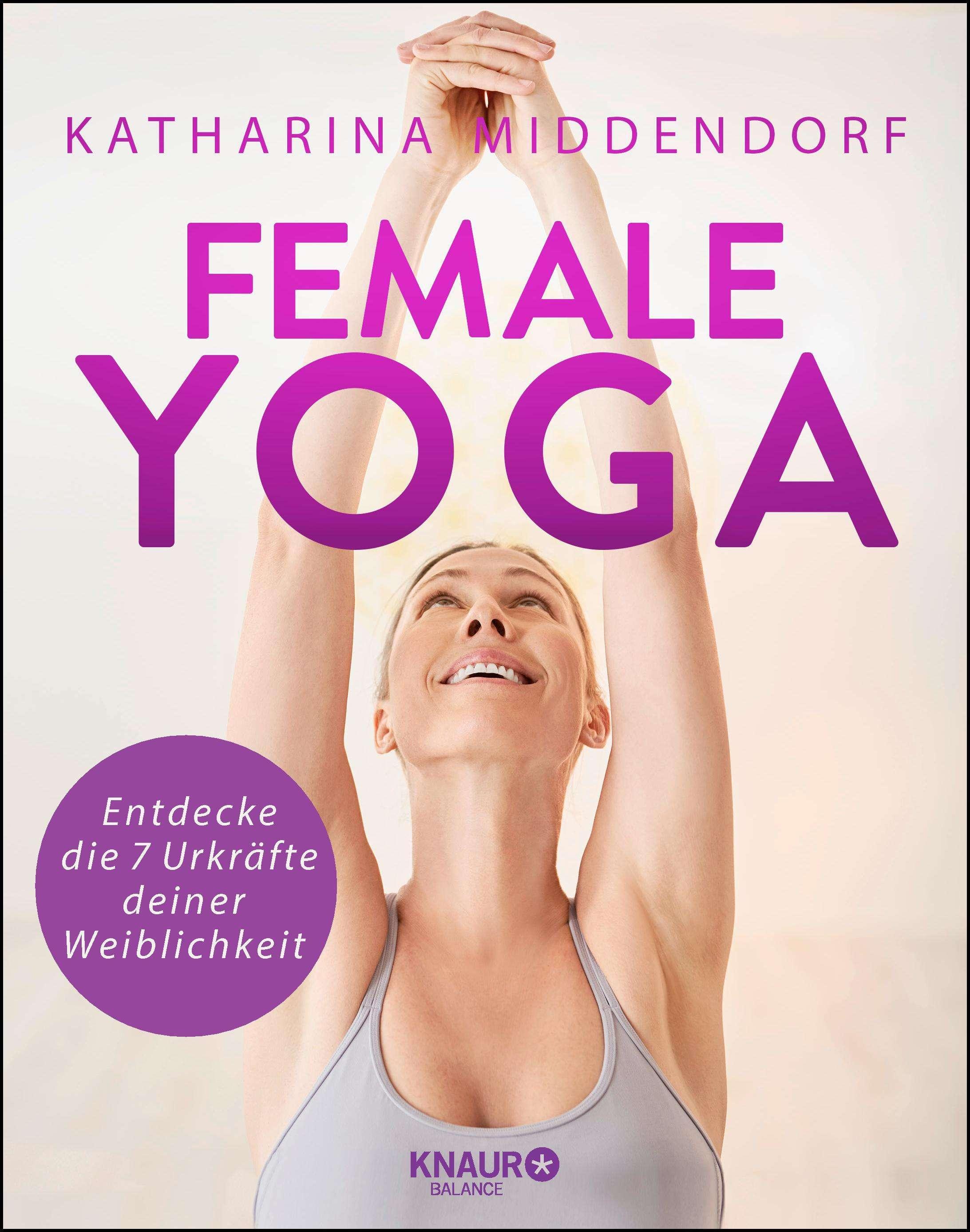 """Female Yoga"" von Katharina Middendorf © Knaur"