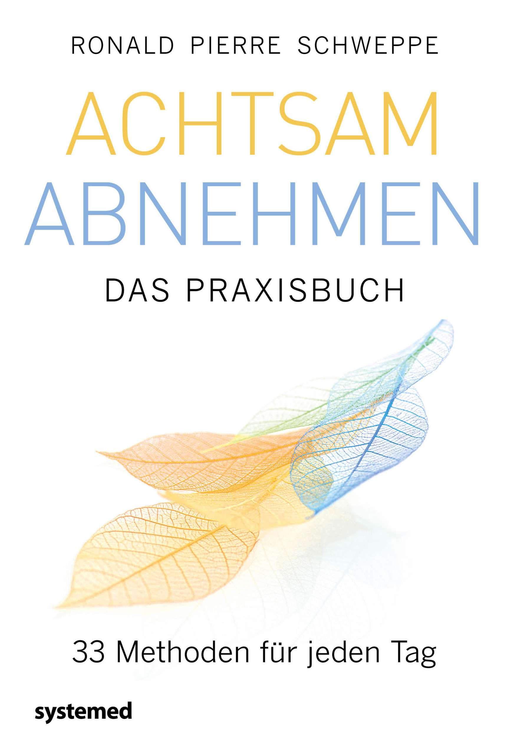 """Cover, """"Achtsam abnehmen"""" von Ronald Pierre Schweppe © systemed Yogannetteblog.de"""
