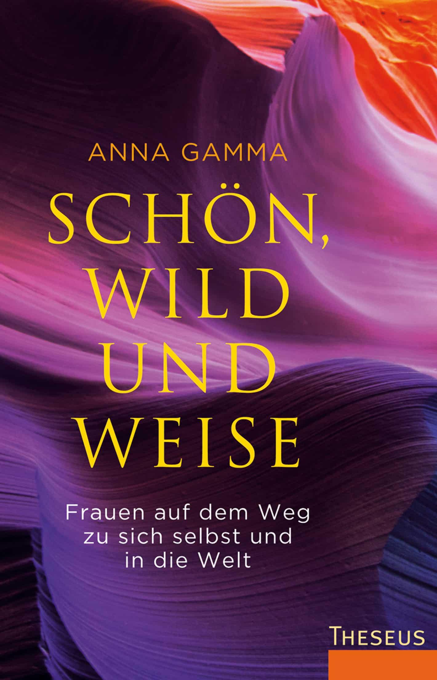 """""""Schön, wild und weise"""" von Anna Gamma © Theseus/Kamphausen Yogannetteblog.de"""