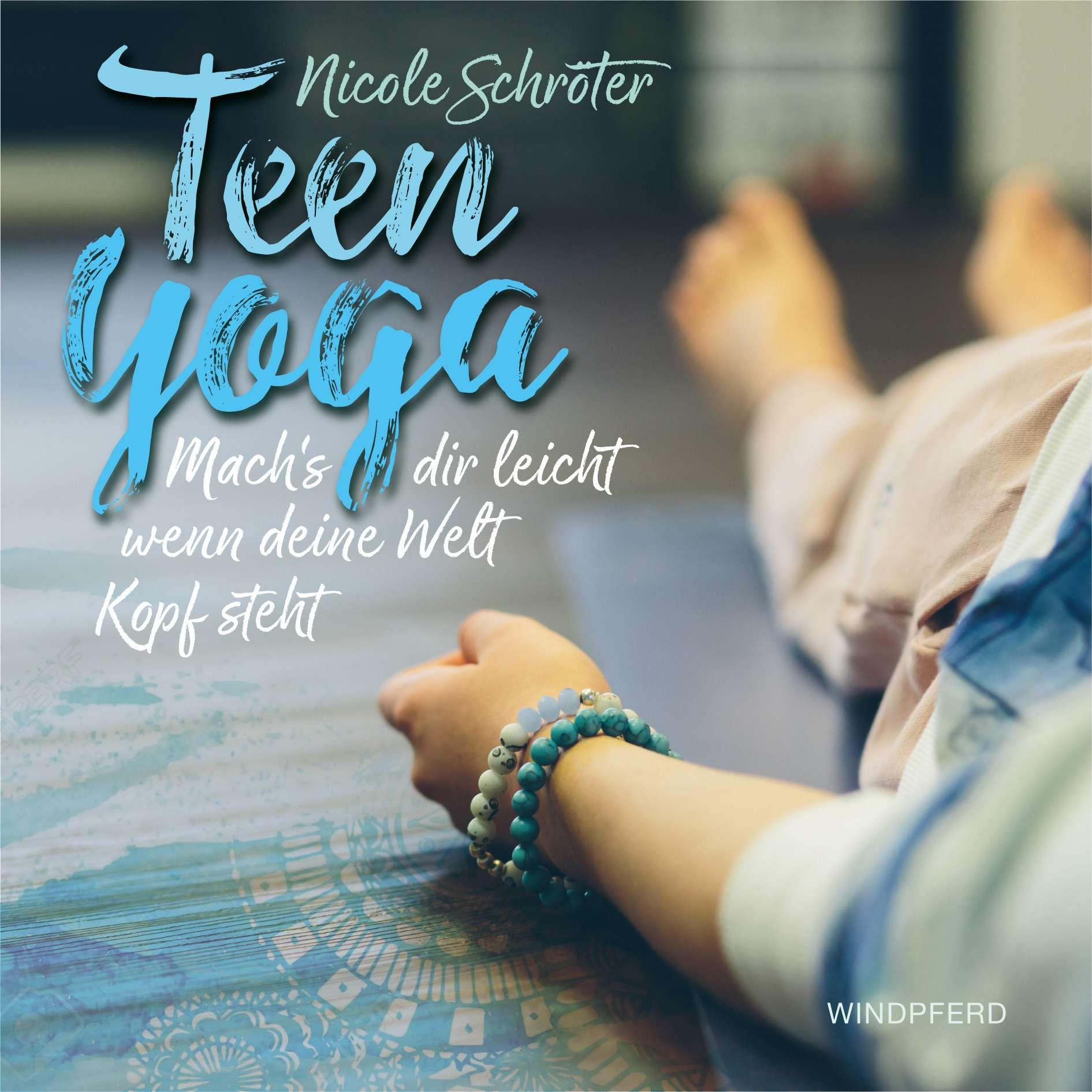 """""""Teen Yoga"""" von Nicole Schröter © Windpferd Yogannetteblog.de"""
