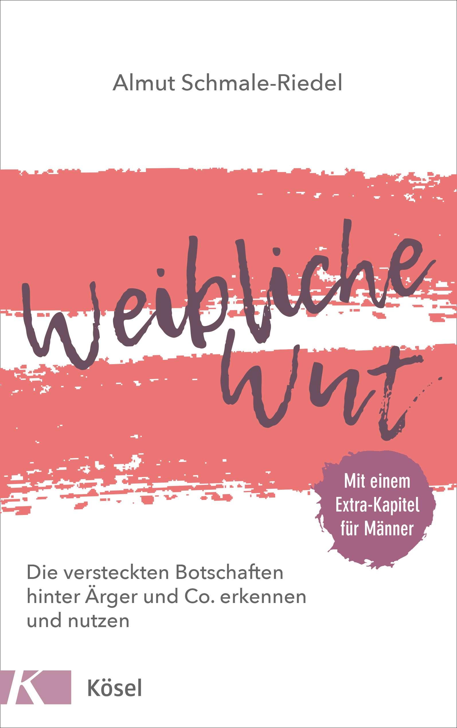 """Cover, """"Weibliche Wut"""" von Almut Schmale-Riedel © Kösel"""