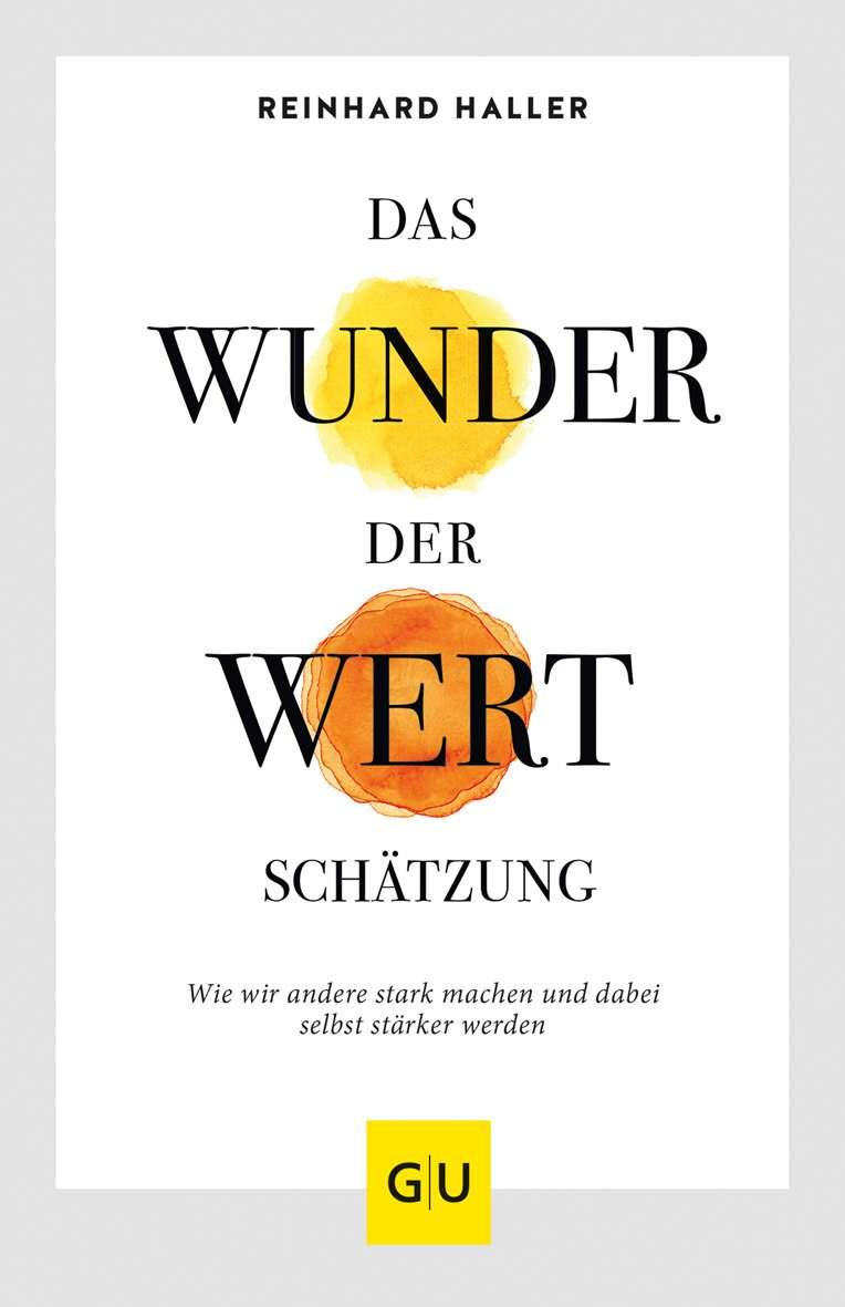 """""""Das Wunder der Wertschätzung"""" von Reinhard Haller © G&U Yogannetteblog.de"""