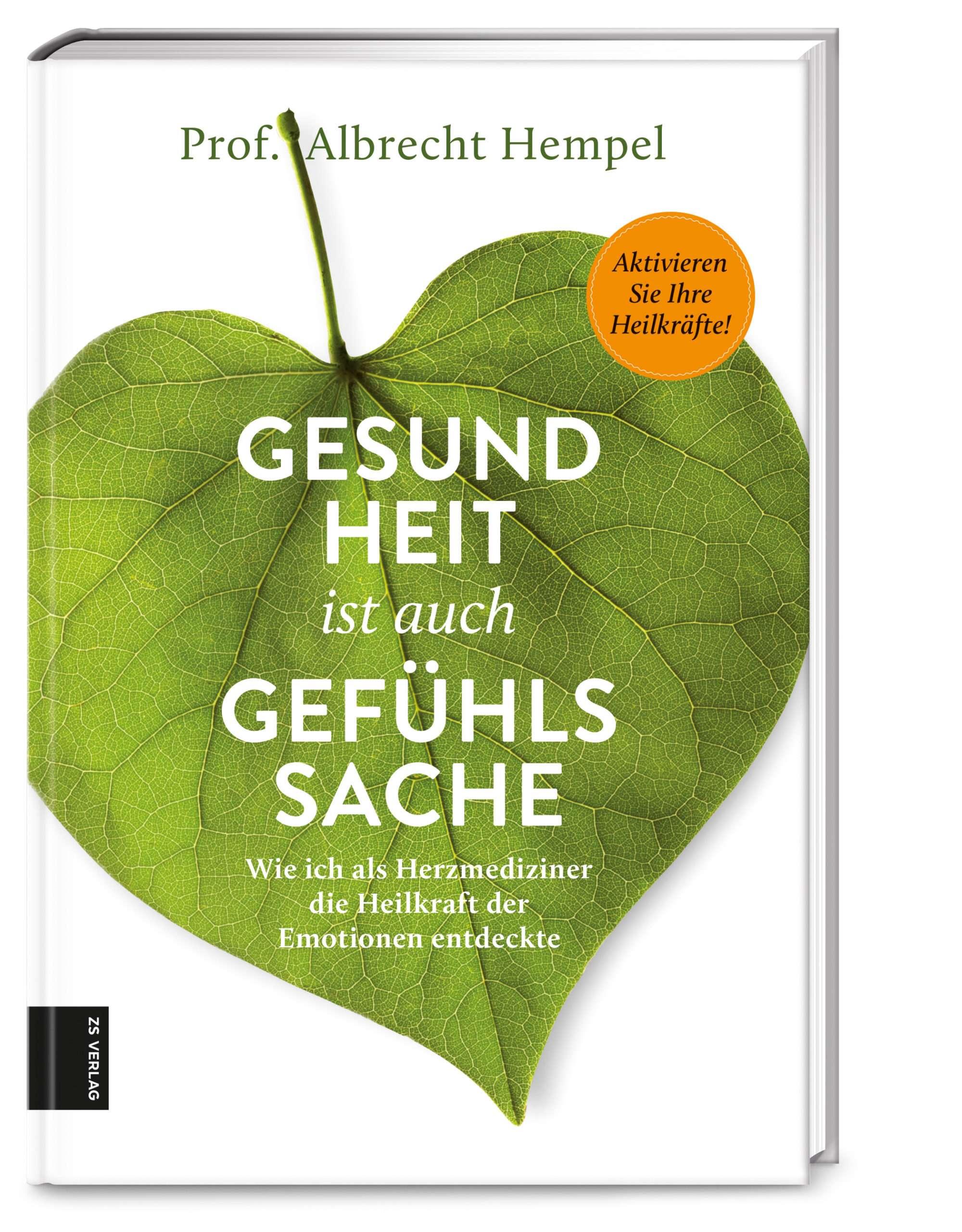 """""""Gesundheit ist auch Gefühlssache"""" von Prof. Dr. med. Albrecht Hempel © ZS Verlag Yogannetteblog.de"""