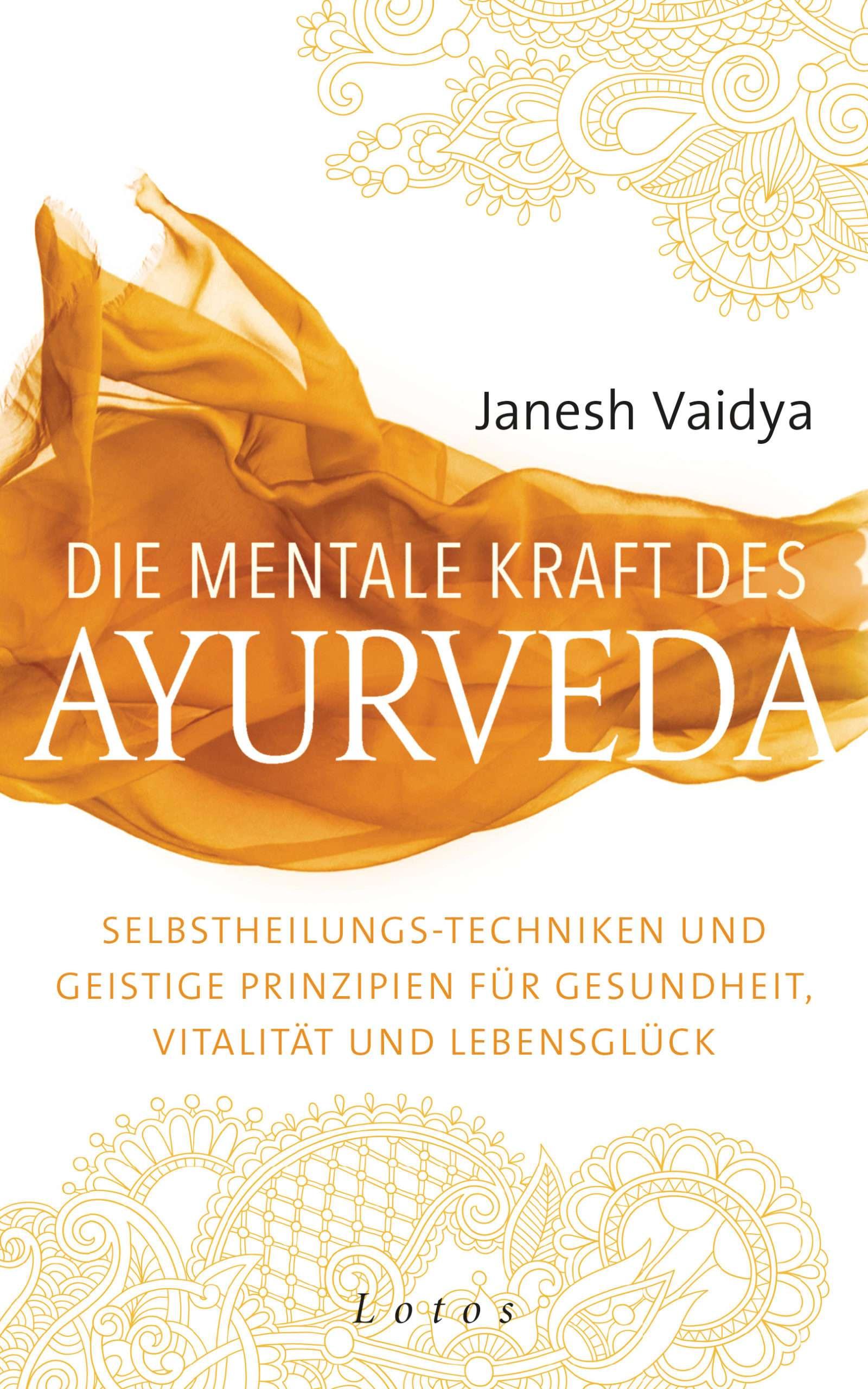 """""""Die mentale Kraft des Ayurveda"""" von Janesh Vaidya © Lotos Yogannetteblog.de"""
