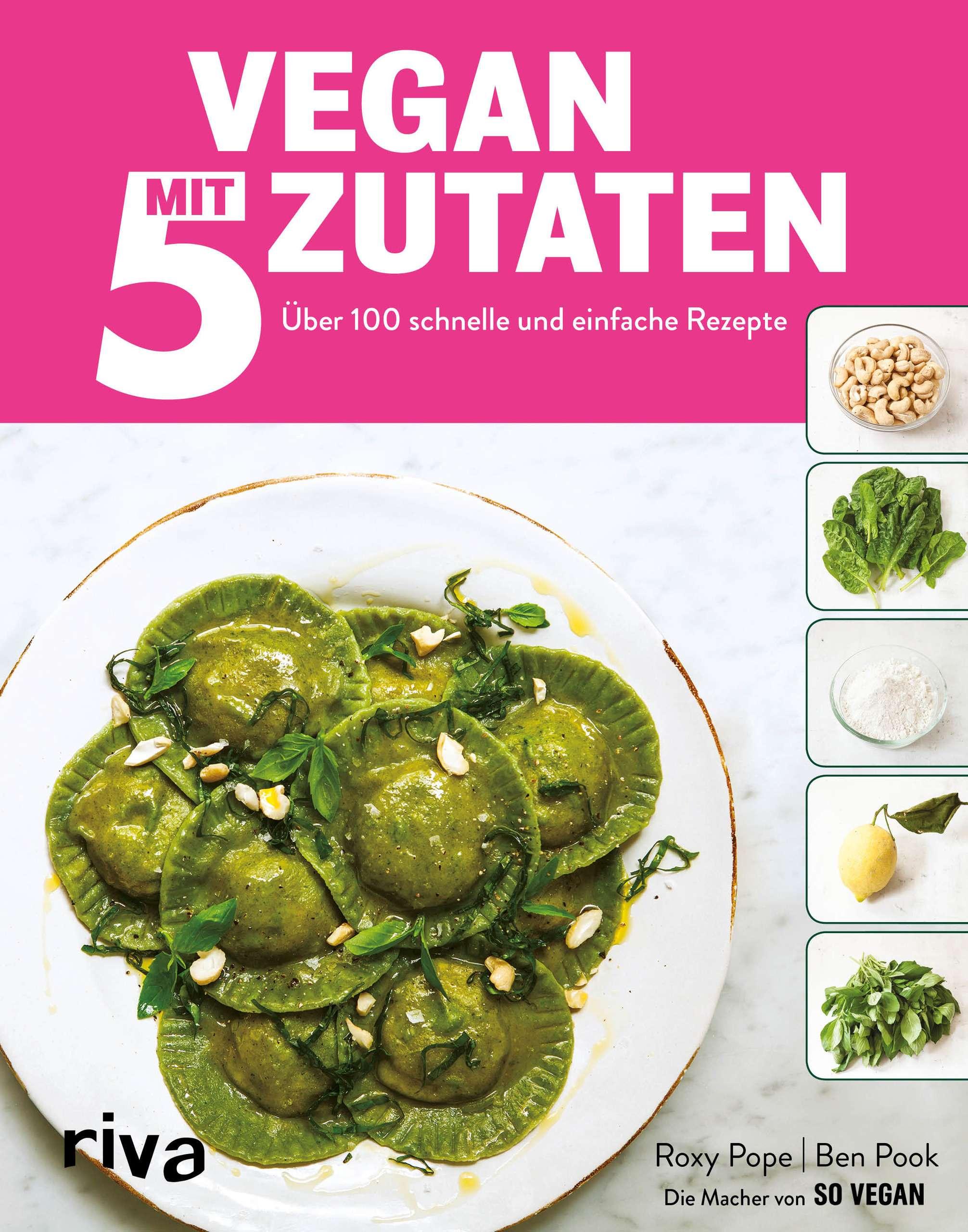 """""""Vegan mit 5 Zutaten"""" von Roxy Pope und Ben Pook © riva Yogannetteblog.de"""
