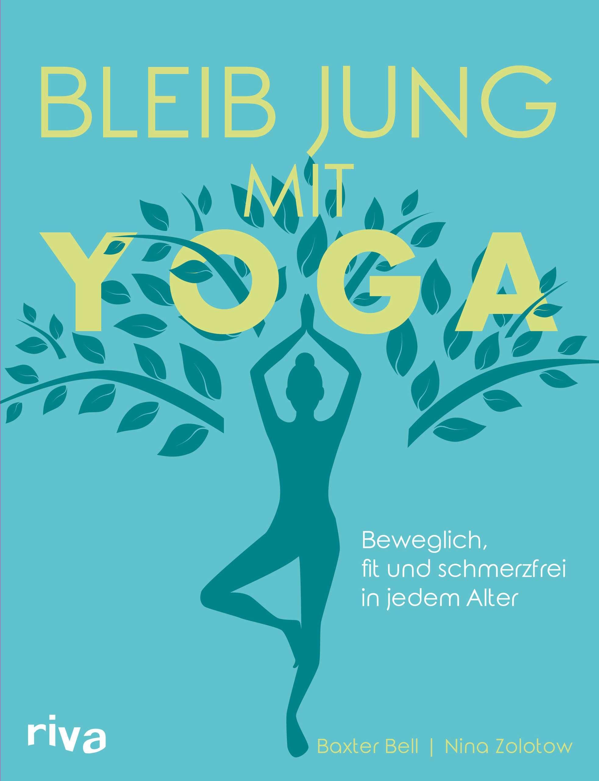 """""""Bleib jung mit Yoga"""" von Baxter Bell und Nina Zolotow © riva"""