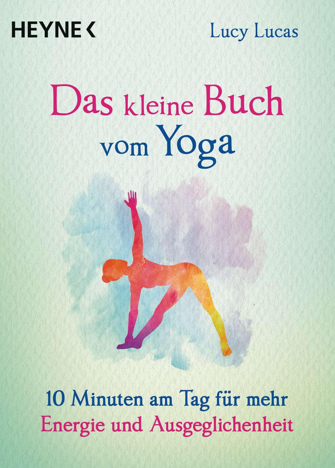 Das kleine Buch vom Yoga von Lucy Lucas © Heyne