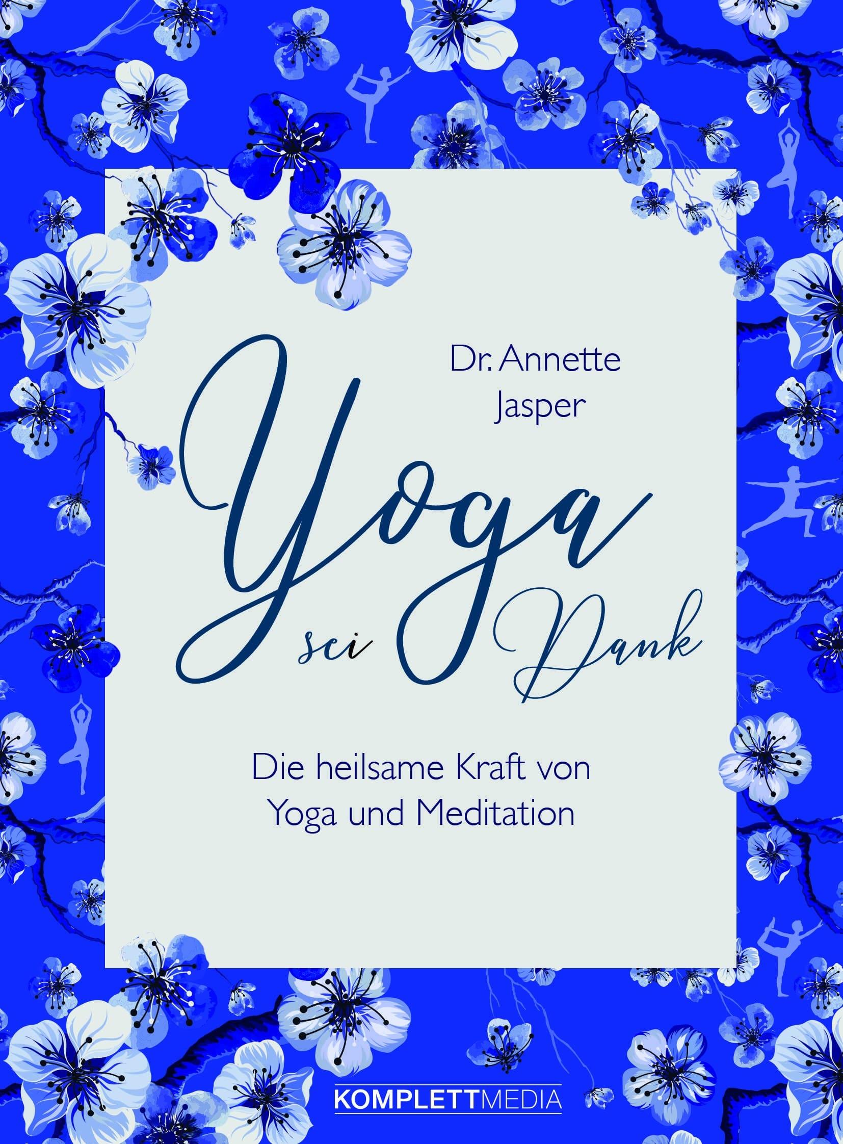 """""""Yoga sei Dank"""" von Annette Jasper © KomplettMedia Yogannetteblog.de"""