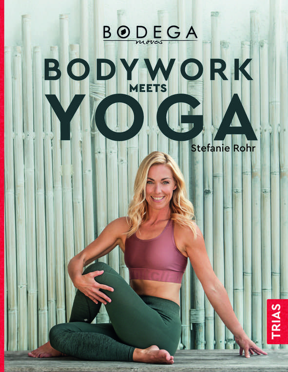 """Bodega Moves - Bodywork meets Yoga"" von Stefanie Rohr © Trias"