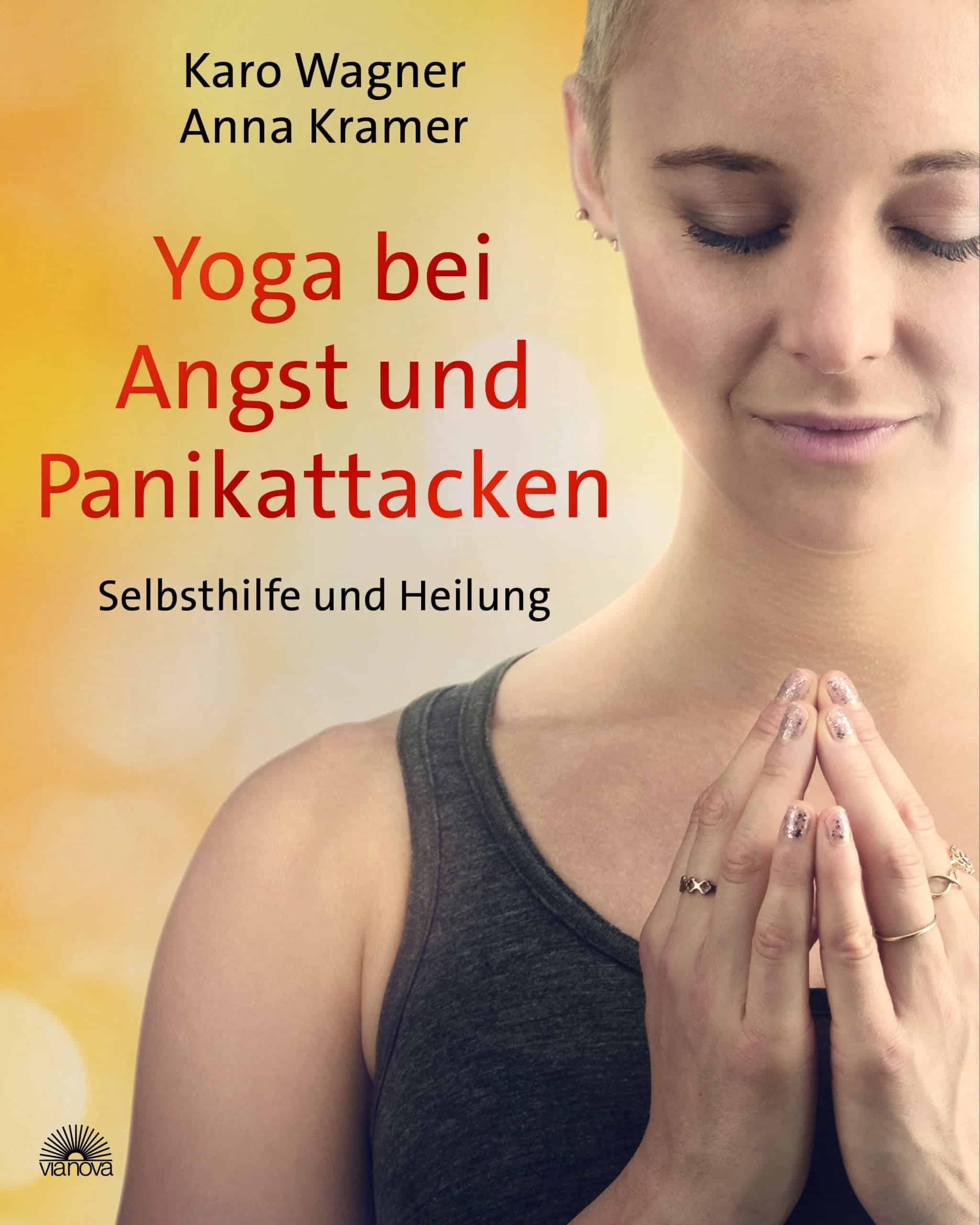 """""""Yoga bei Angst und Panikattacken"""" von Karo Wagner und Anna Kramer © vianova"""