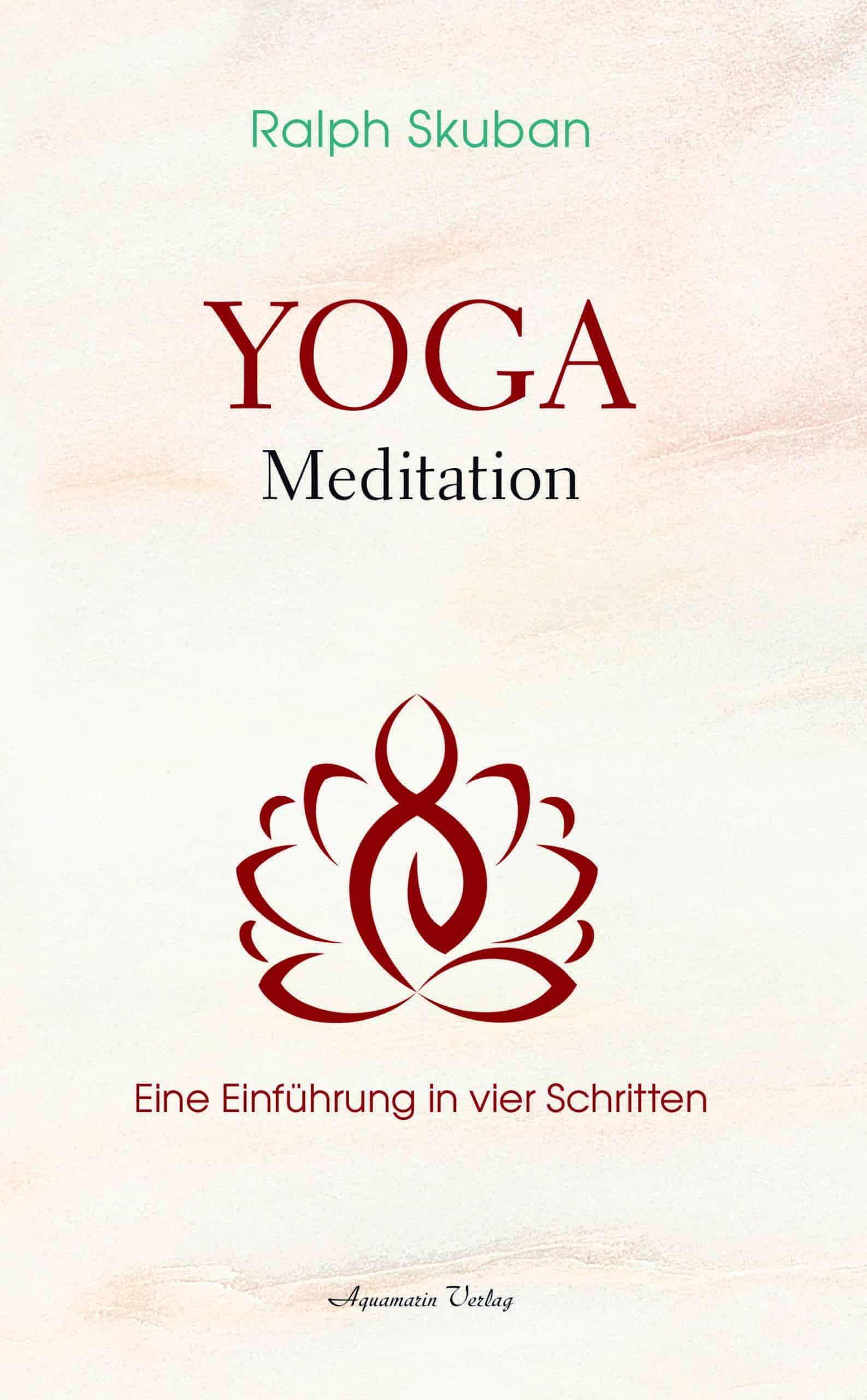 """""""Yoga-Meditation: Eine Einführung in vier Schritten"""" von Dr. Ralph Skuban © Aquamarin Verlag Yogannetteblog.de"""