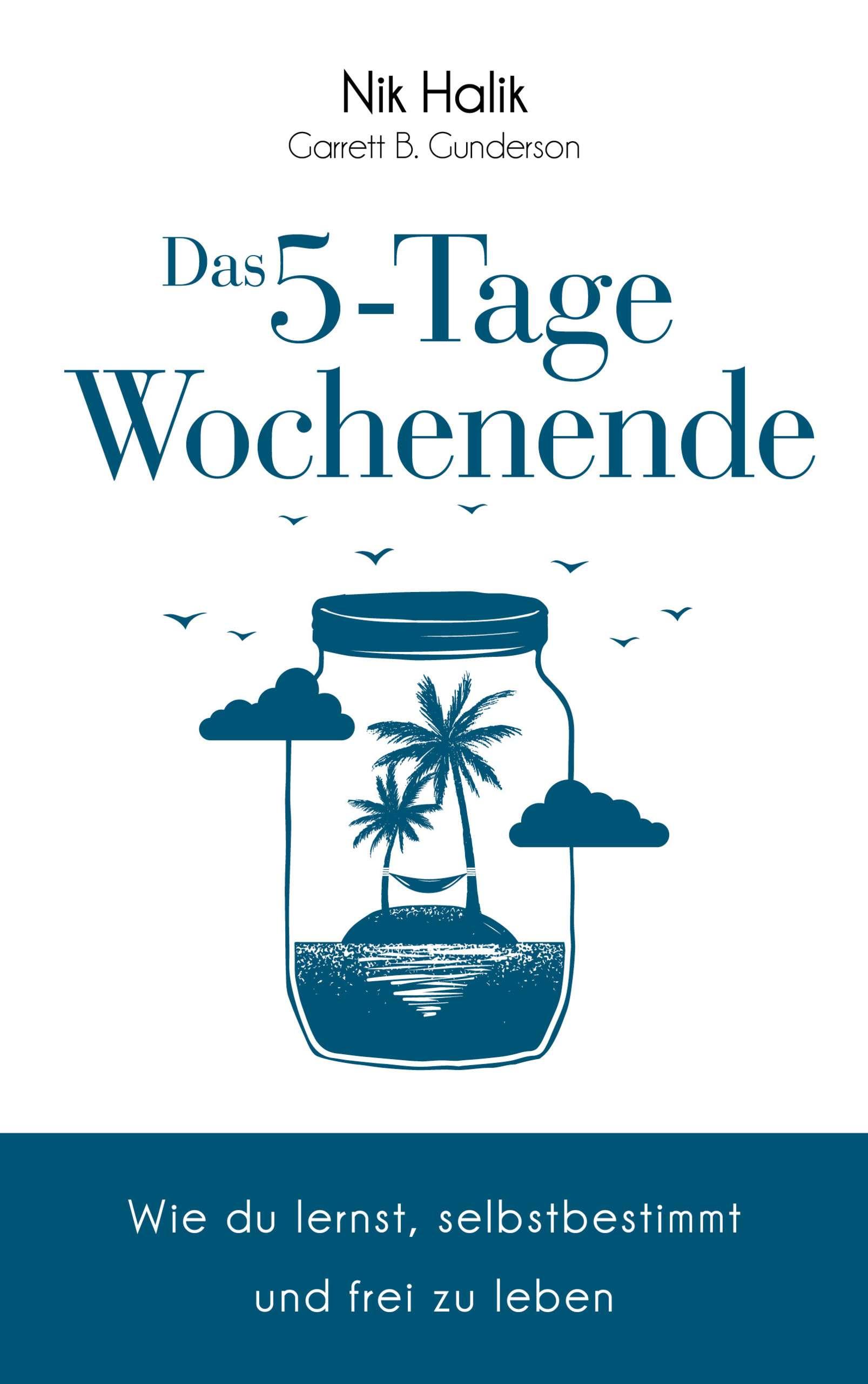 """""""Das 5-Tage-Wochenende"""" von Nik Halik & Garrett Gunderson © FVB Yogannetteblog.de"""