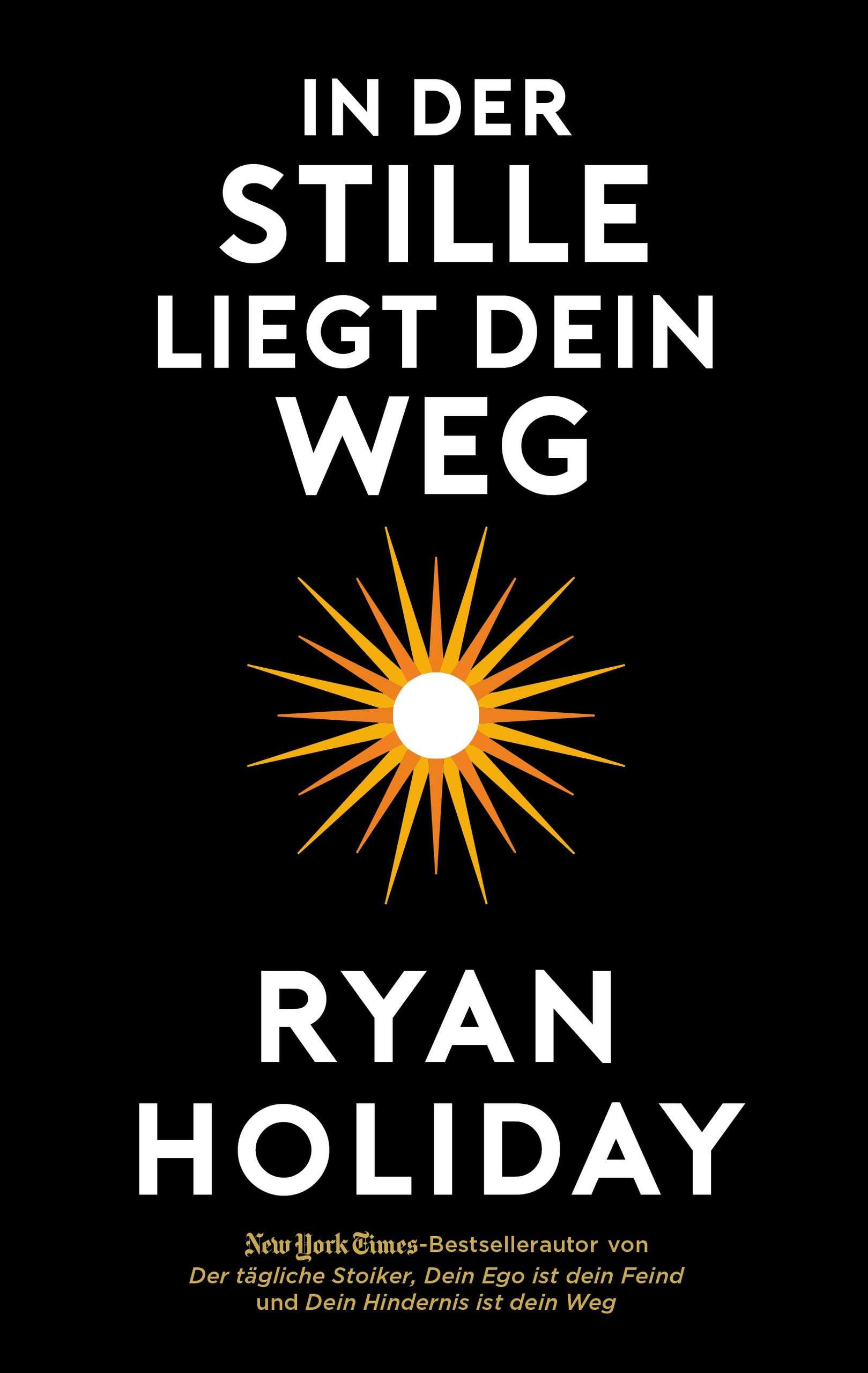 """""""In der Stille liegt dein Weg"""" von Ryan Holiday © FVB"""