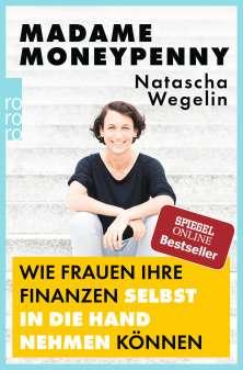 """""""Wie Frauen ihre Finanzen selbst in die Hand nehmen können"""" von Natascha Wegelin © rowohlt Yogannetteblog.de"""