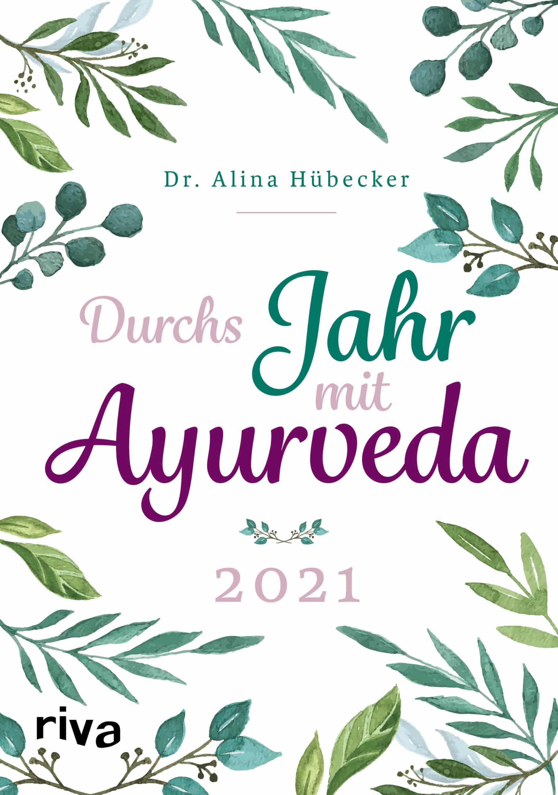 Durchs Jahr mit Yoga Xperience Rezensionen 2020 Ayurveda- Planer 2021 von Alina Huebecker © Riva