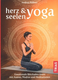 Yoga Xperience Rezensionen 2020 Herz- & Seelen-Yoga von Andrea Poellner © Thieme/Trias