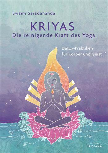 Yoga Xperience Rezensionen 2020 Kriyas – Die reinigende Kraft des Yoga von Swami Saradananda © Irisiana