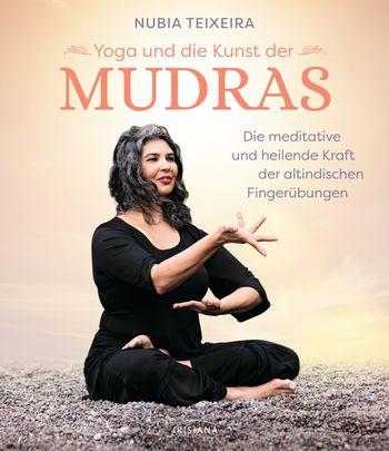 Yoga Xperience Rezensionen 2020 Yoga und die Kunst der Mudras von Nubia Teixeira © Irisiana